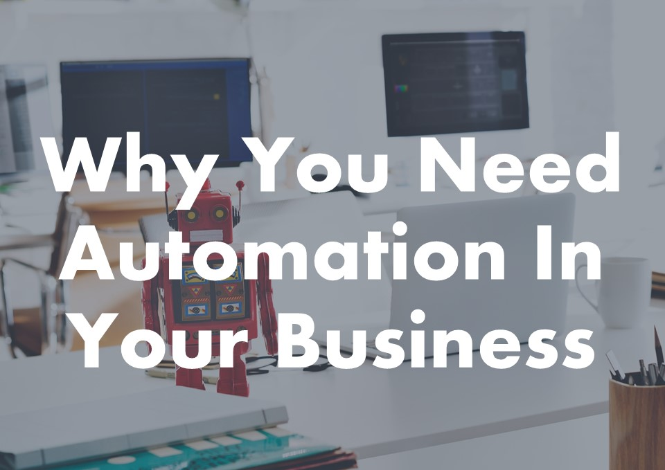 Why You Need Process Automation In Your Business